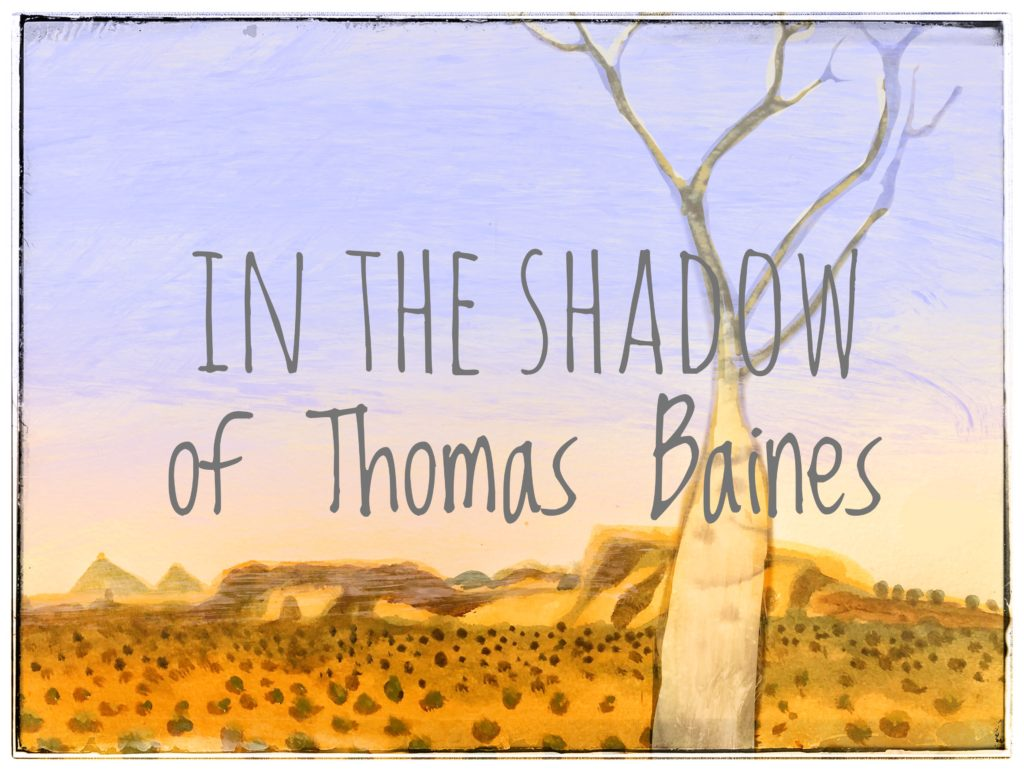"My landscape drawing of of hills and young Boab tree/ Typography over saying ""in the shadow of Thomas Baines"""